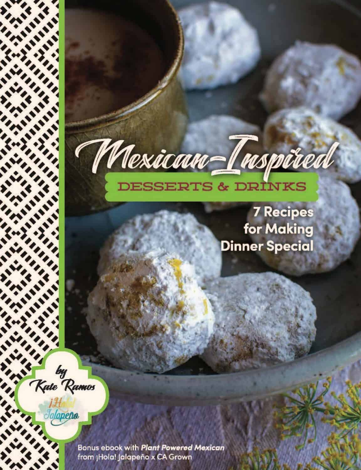 Mexican-Inspired Drinks and Desserts E-Book by Kate Ramos x CA Grown